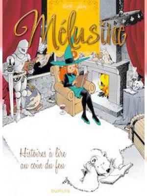 Mélusine - HISTOIRES A LIRE AU COIN DU FEU